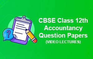 CBSE Class 12th Accountancy Question Papers