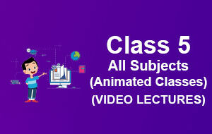 Class-5–-All-Subjects-(Animated-Classes)
