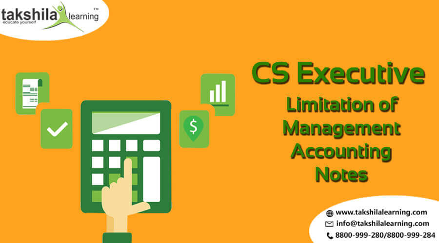 CS Executive What are the limitations of Managerial Accounting and Notes