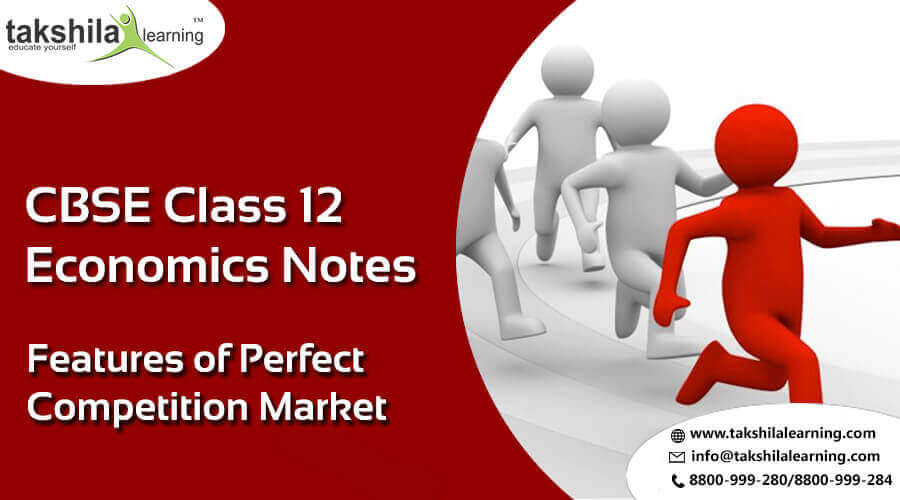 NCERT Class 12 Economics Features of Perfect Competition Market notes & videos