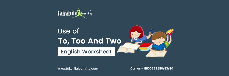 Use of To, Too And Two - English Grammar Worksheet