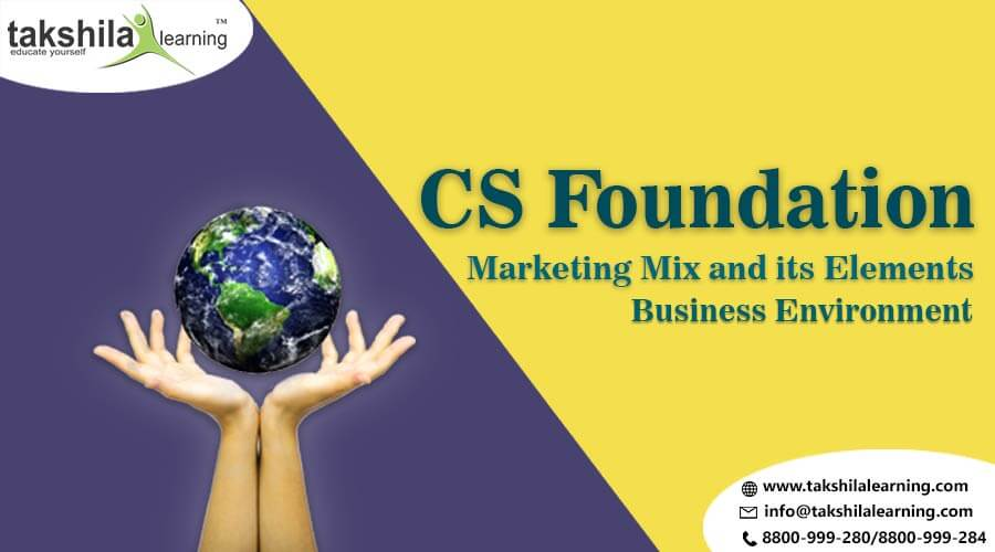 CS Foundation Business Environment Marketing Mix and its Elements