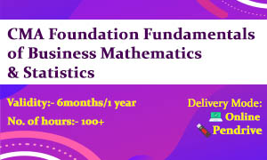 CMA Foundation Fundamentals of Business Mathematics and Statistics Video Lectures