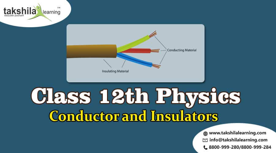 Conductor and Insulators Physics Important Notes for Class 12