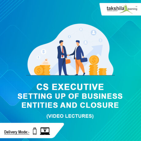 CS-Executive-Setting-Up-of-Business-Entities-and-Closure