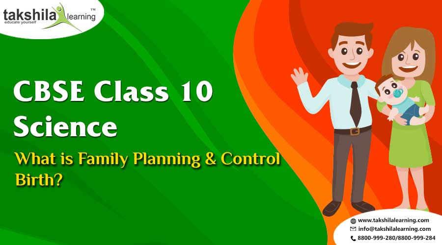 lass 10 science, Organisms Reproduce, Family Planning, Birth Control Methods