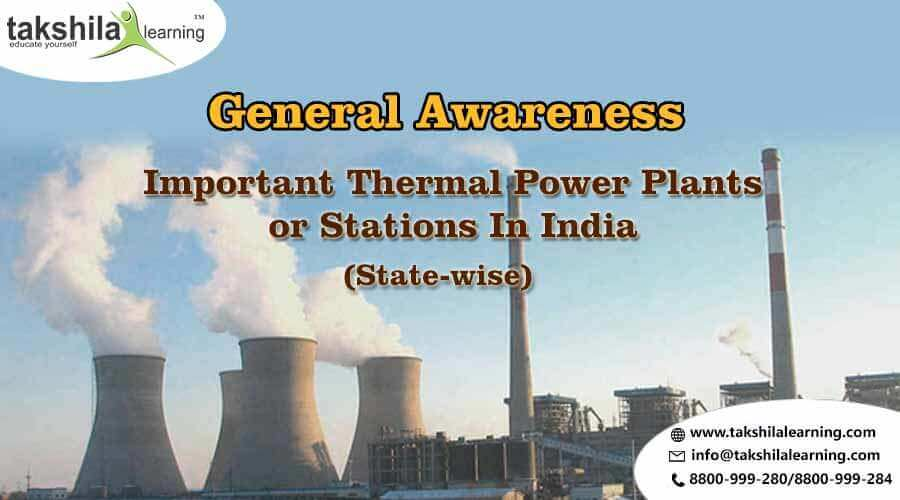 Static GK : List of Important Thermal Power Plants in India Stations In India
