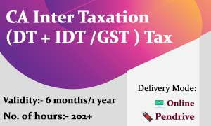 CA Inter Taxation Video Lectures (DT + IDT /GST ) Tax Online Classes