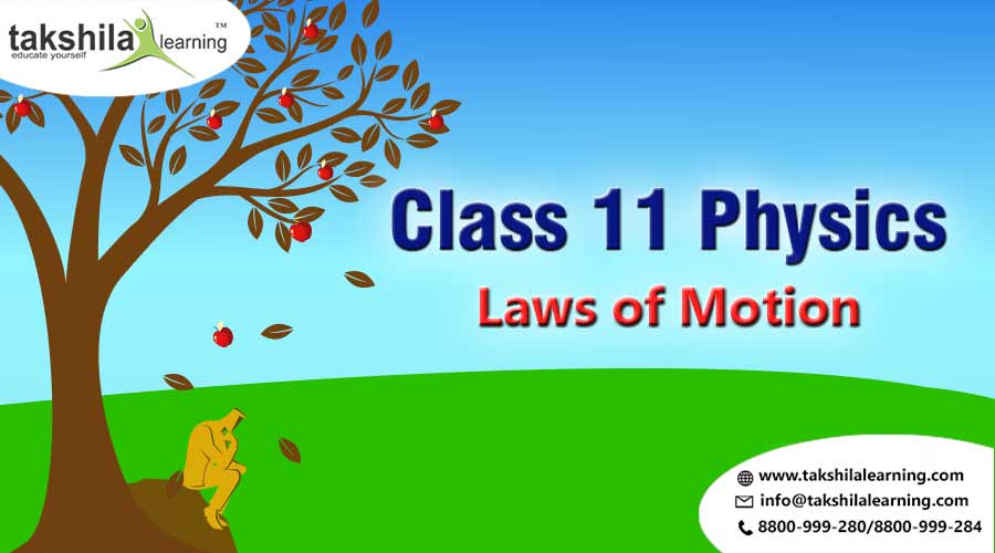Physics notes for class 11 - Laws of Motion - NCERT 11th Science