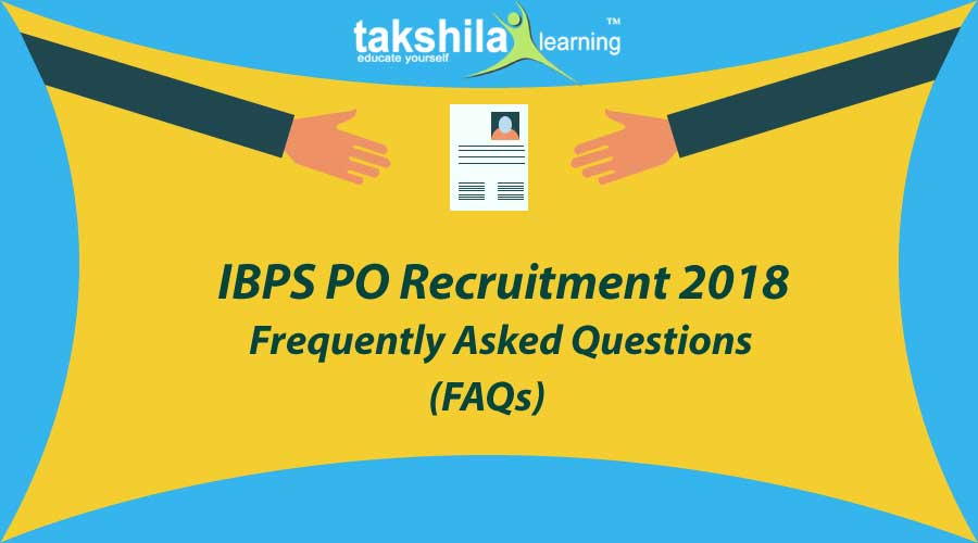 IBPS PO 2018 FAQS - Frequently Asked Questions