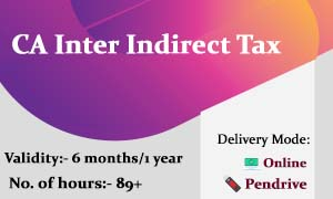 CA Inter Indirect Tax Video Lectures & CA Inter GST Online Classes