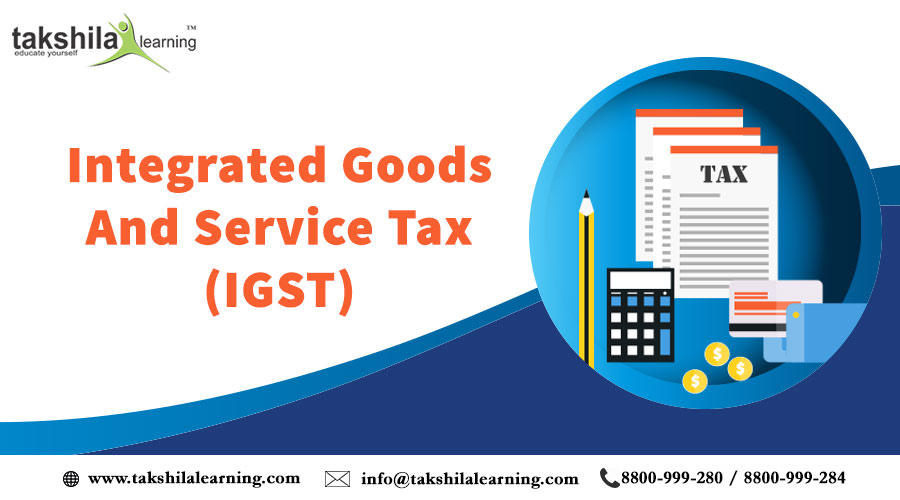 CS Professional INTEGRATED GOODS AND SERVICE TAX (IGST)