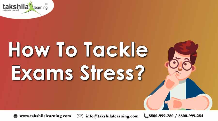 How to Tackle Exams Stress? Tips for Overcome Exam Fear