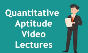 Quantitative Aptitude for competitive examinations Video Lectures