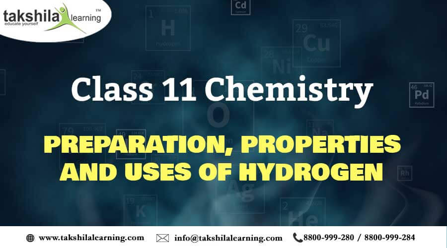 Class 11 Chemistry Uses of HYDROGEN, Preparation and Properties