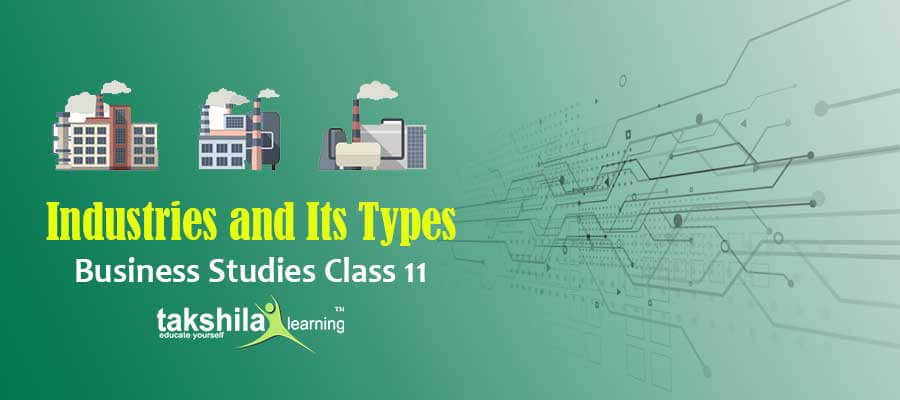 Business Studies Class 11 Industries and Its Types