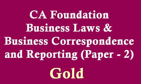 CA-Foundation Business Laws & Business Correspondence and Reporting (Paper - 2) Gold