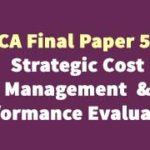 CA Final Paper 5 - Strategic Cost Management & Performance Evaluation