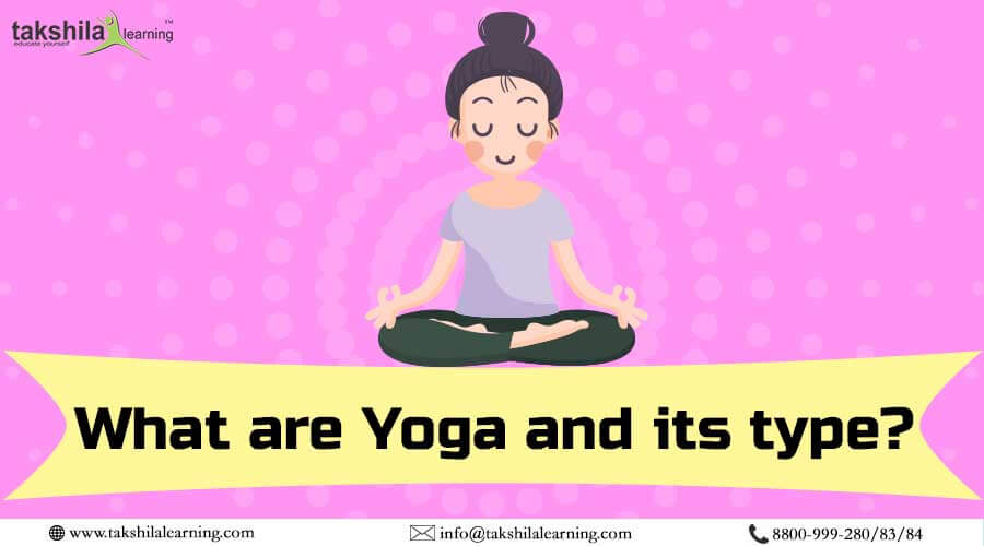 What are Yoga and its type? Advantages of Yoga