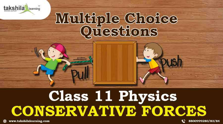 Class 11 Physics Multiple Choice Questions (MCQs) With Answer On Conservative Force