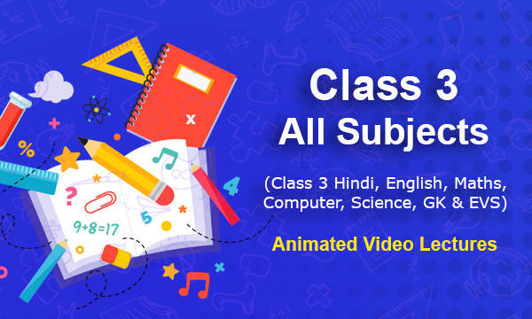 Class 3 - All Subjects Animated Classes