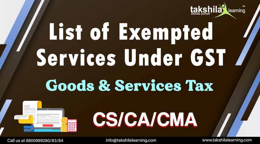 List of Services Exempted under GST Act 2017