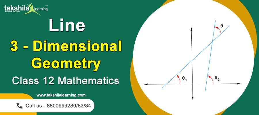 Three-Dimensional Geometry - Lines , Equation Of A Line , NCERT Class 12 Maths