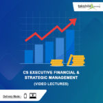 CS Executive Financial & Strategic Management Video Lectures