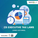 CS EXECUTIVE TAX LAWS VIDEO LECTURES
