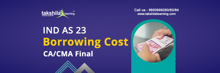 CA / CMA Final Financial Reporting IND AS 23 BORROWING COSTS