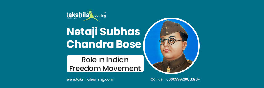 What was the role of Netaji Subhas Chandra Bose's in the Indian Freedom Movement?