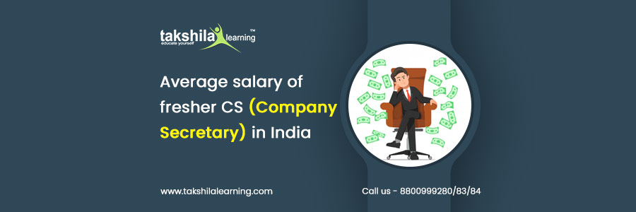 What Is The Expected Salary Of A Company Secretary As A Fresher In India