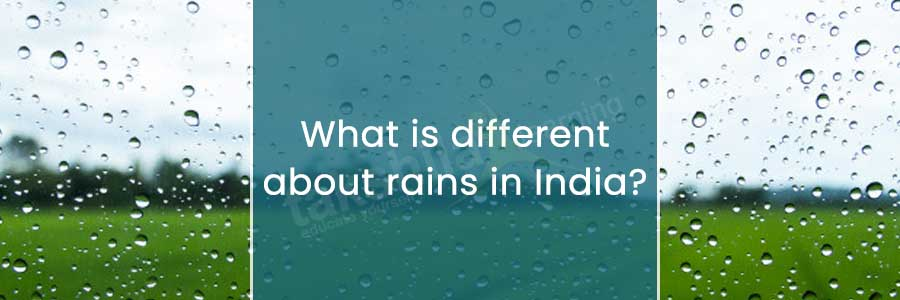 different about rains in India
