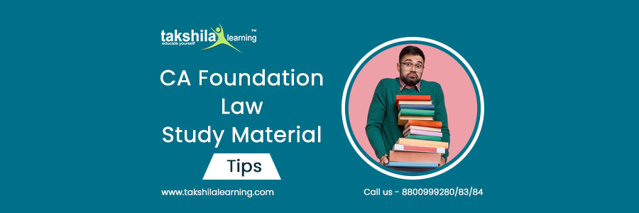 CA Foundation Law Preparation Tips and Study Material