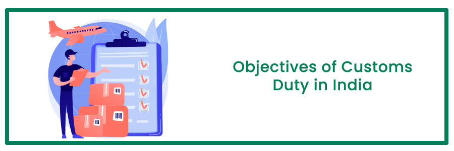 Objectives of Customs Duty in India